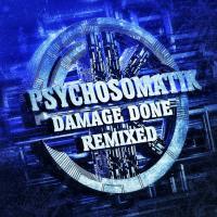 Psychosomatik-Damage Done (Remixed)