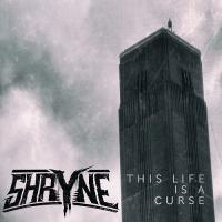 Shryne-This Life is a Curse