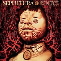 Sepultura-Roots (Expanded Edition 2017)