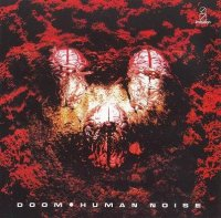 Doom-Human Noise (2007 Re-Issue)