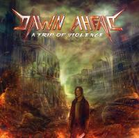 Dawn Ahead-A Trip Of Violence