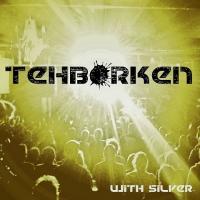 Tehborken-With Silver