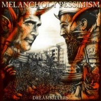 Melancholy Pessimism-Dreamkillers
