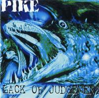 Pike-Lack of Judgement