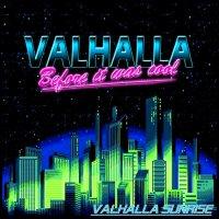 Valhalla Before It Was Cool-Valhalla Sunrise