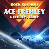 Ace Frehley & Frehley's Comet-Rock Soldiers