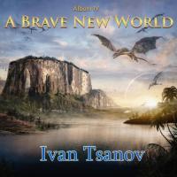 Ivan Tsanov-A Brave New World